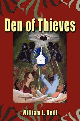 Den of Thieves: Neill, William L.