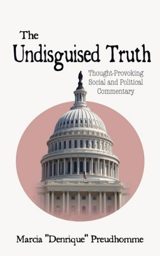 9781604941975: The Undisguised Truth: Thought-Provoking Social and Political Commentary
