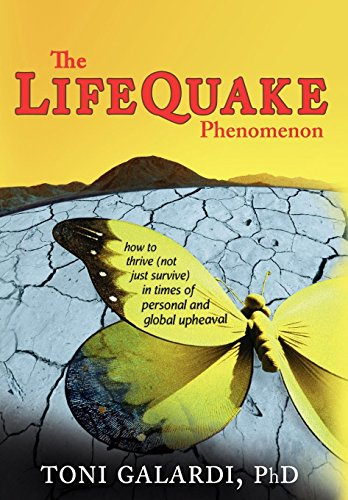 9781604942224: The LifeQuake Phenomenon: How to Thrive (Not Just Survive) in Times of Personal and Global Upheaval