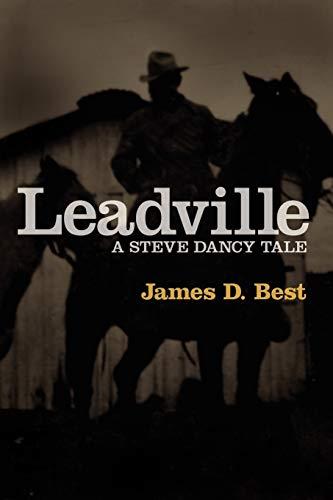 9781604942385: Leadville (Steve Dancy Tale)