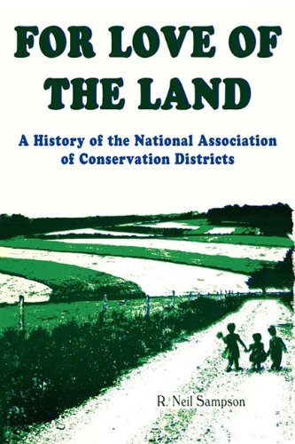 9781604942958: For Love of the Land: A History of the National Association of Conservation Districts
