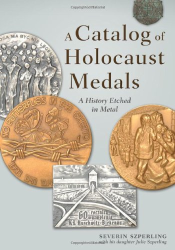9781604944211: A Catalog of Holocaust Medals: A History Etched in Metal