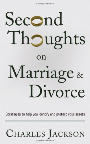 9781604944334: Second Thoughts on Marriage and Divorce: Strategies to Help Identify and Protect Your Assets