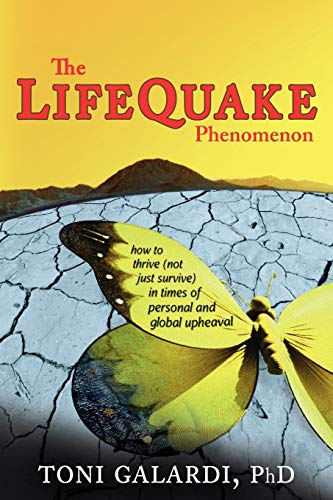 9781604944457: The LifeQuake Phenomenon: How to Thrive (Not Just Survive) in Times of Personal and Global Upheaval