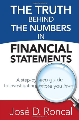 9781604944556: The Truth Behind the Numbers in Financial Statements: A Step-by-Step Guide to Investigating Before You Invest