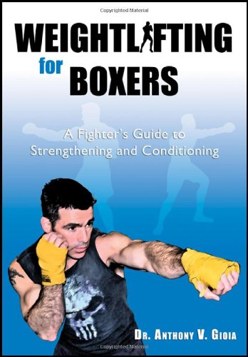 9781604944709: Weightlifting for Boxers: A Fighter's Guide to Strengthening and Conditioning