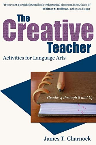 9781604945485: The Creative Teacher: Activities for Language Arts (Grades 4 through 8 and Up)