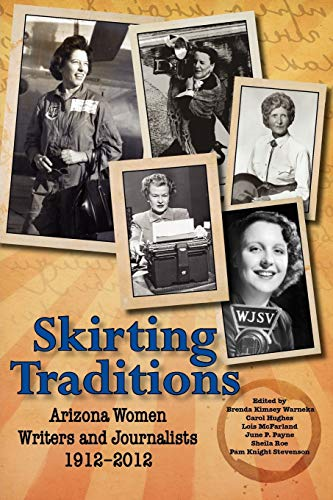 Skirting Traditions: Arizona Women Writers and Journalists