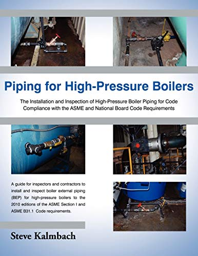 9781604948127: Piping for High-Pressure Boilers: The Installation and Inspection of High-Pressure Boiler Piping