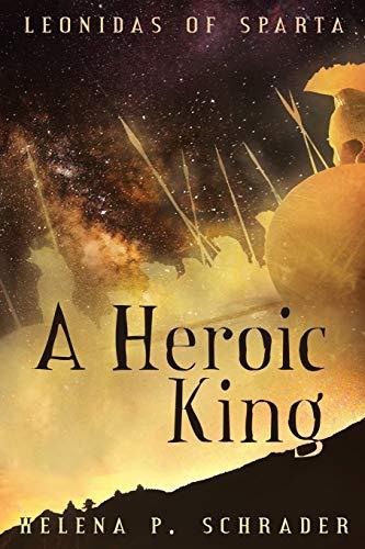 Leonidas of Sparta: A Heroic King: Schrader, Helena P.