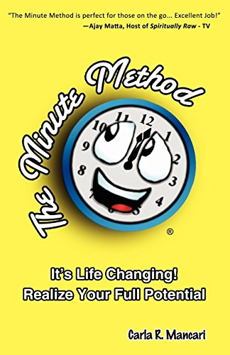 9781604948608: The Minute Method: It's Life Changing! Realize Your Full Potential