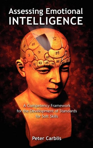 9781604975482: Assessing Emotional Intelligence: A Competency Framework for the Development of Standards for Soft Skills