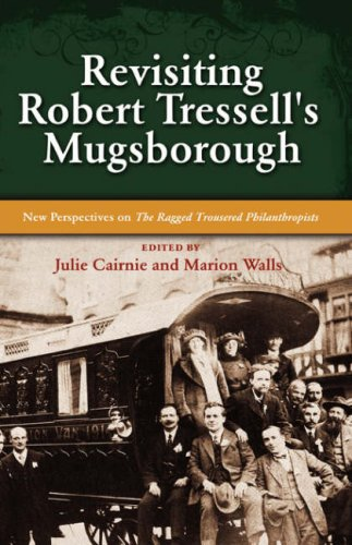 Revisiting Robert Tressell's Mugsborough: New Perspectives on