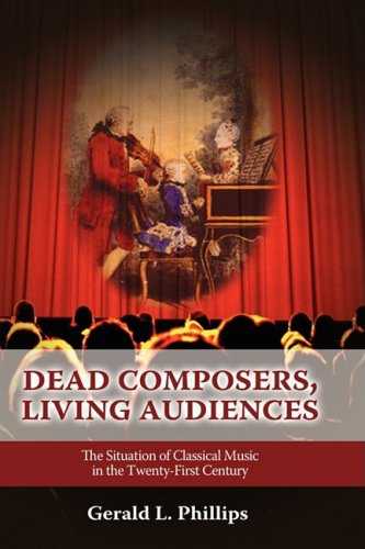 9781604975581: Dead Composers, Living Audiences: The Situation of Classical Music in the Twenty-First Century