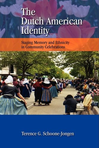 9781604975659: The Dutch American Identity: Staging Memory and Ethnicity in Community Celebrations