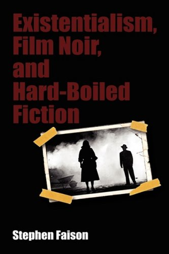 9781604975734: Existentialism, Film Noir, and Hard-Boiled Fiction
