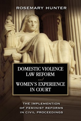9781604975758: Domestic Violence Law Reform and Women's Experience in Court: The Implementation of Feminist Reforms in Civil Proceedings