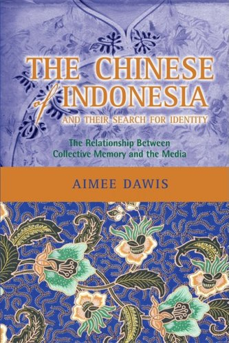 9781604976069: The Chinese of Indonesia and Their Search for Identity: The Relationship Between Collective Memory and the Media