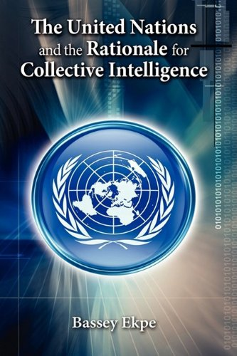 9781604976144: The United Nations and the Rationale for Collective Intelligence