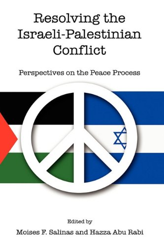 9781604976540: Resolving the Israeli-Palestinian Conflict: Perspectives on the Peace Process