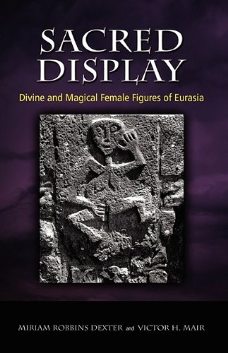 9781604976748: Sacred Display: Divine and Magical Female Figures of Eurasia