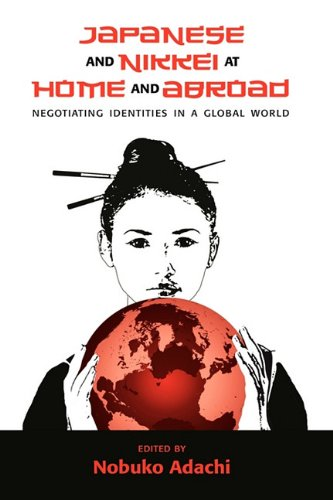 9781604976861: Japanese and Nikkei at Home and Abroad: Negotiating Identities in a Global World