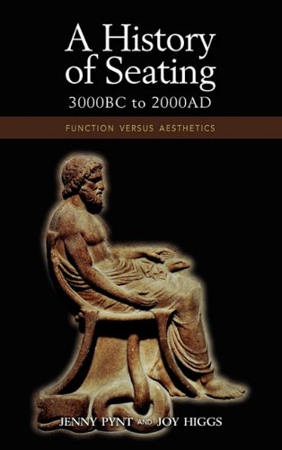 A History of Seating, 3000 BC to 2000 Ad: Function Versus Aesthetics: Jenny Pynt