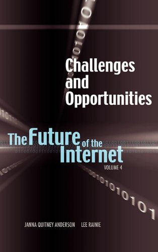 9781604977325: Challenges and Opportunities: The Future of the Internet, Volume 4