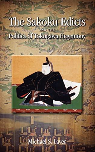 9781604977387: The Sakoku Edicts and the Politics of Tokugawa Hegemony