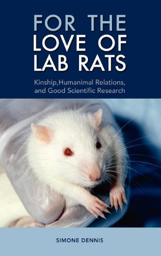 9781604977677: For the Love of Lab Rats: Kinship, Humanimal Relations, and Good Scientific Research