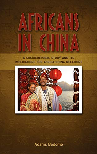 9781604977905: Africans in China: A Sociocultural Study and Its Implications on Africa-China Relations