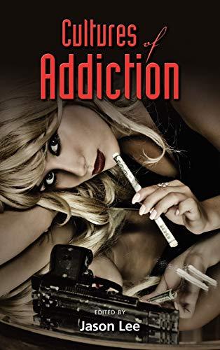 9781604977998: Cultures of Addiction
