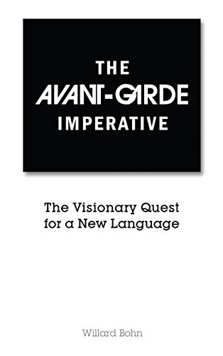 9781604978353: The Avant-Garde Imperative: The Visionary Quest for a New Language