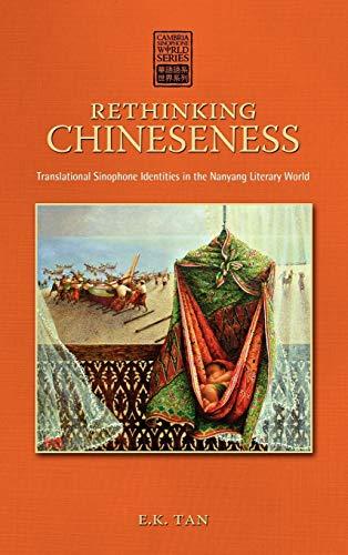 9781604978407: Rethinking Chineseness: Translational Sinophone Identities in the Nanyang Literary World (Cambria Sinophone World)