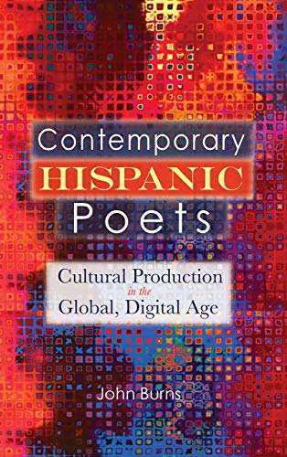 9781604978940: Contemporary Hispanic Poets: Cultural Production in the Global, Digital Age