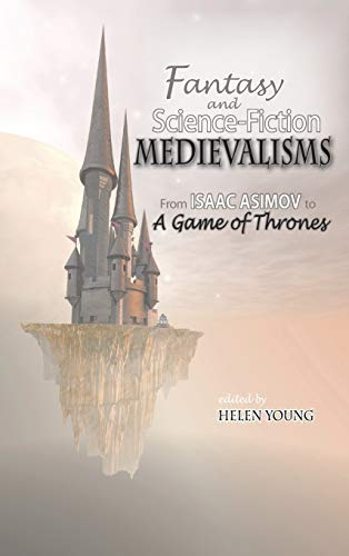 9781604978964: Fantasy and Science Fiction Medievalisms: From Isaac Asimov to A Game of Thrones