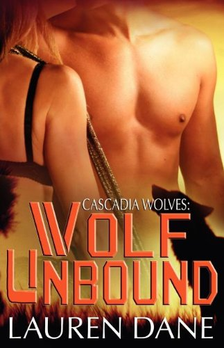 9781605040981: Wolf Unbound (Cascadia Wolves)