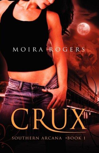 9781605043296: Crux: Southern Arcana, Book 1