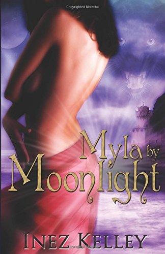 Myla by Moonlight: Kelley, Inez