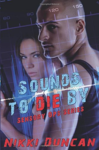 Sounds to Die By (Sensory Ops): Duncan, Nikki