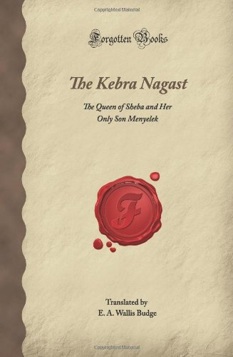 The Kebra Nagast: The Queen of Sheba: A. Wallis Budge,