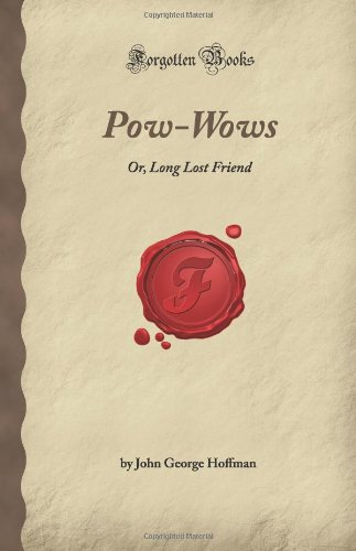 9781605060408: Pow-Wows: Or, Long Lost Friend (Forgotten Books)