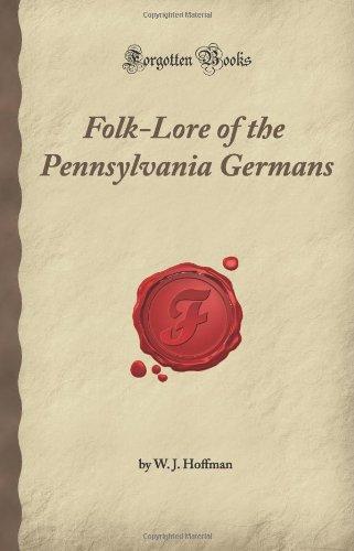 9781605060415: Folk-Lore of the Pennsylvania Germans (Forgotten Books)