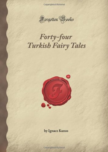 9781605060644: Forty-four Turkish Fairy Tales (Forgotten Books)