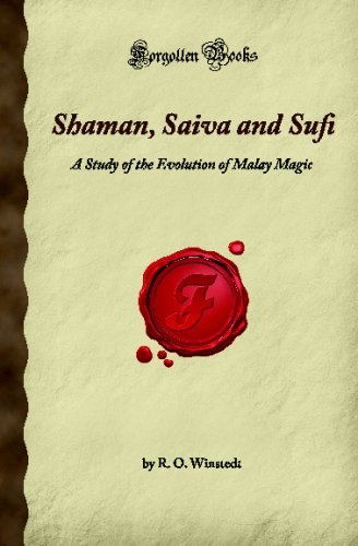 Shaman, Saiva and Sufi: A Study of: O. Winstedt, R.