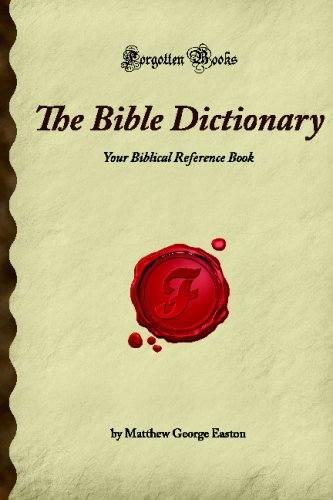 9781605060965: The Bible Dictionary: Your Biblical Reference Book (Forgotten Books)