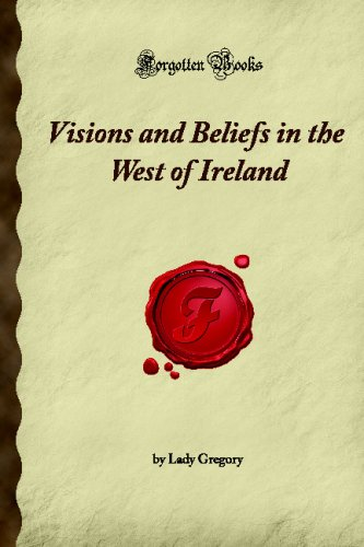 9781605061443: Visions and Beliefs in the West of Ireland (Forgotten Books)