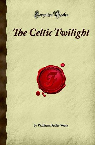 9781605061467: The Celtic Twilight (Forgotten Books)