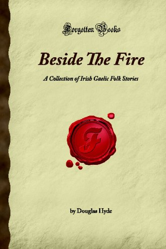 9781605061566: Beside The Fire: A Collection of Irish Gaelic Folk Stories (Forgotten Books)