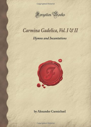 Carmina Gadelica, Vol. I & II: Hymns: Carmichael, Alexander